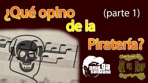 Hablemos de Piratería (Parte 1) OmegaSantana