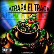 ATRAPA EL TRACK (mixtape) - DTOKE