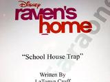 School House Trap