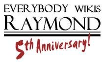 Everybodywikisraymond-5thanniversary
