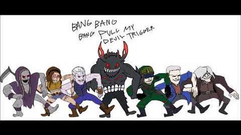 (The Series) BANG BANG BANG PULL MY DEVIL TRIGGER