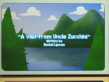 A Visit From Uncle Zucchini