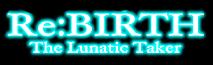 Rebirth-the-lunatic-taker-logo-neg