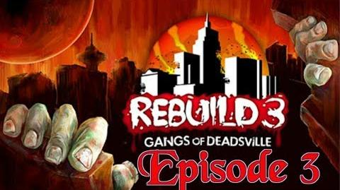 Rebuild 3 Gangs of Deadsville - Episode 3 (Wenatchee Part 2)