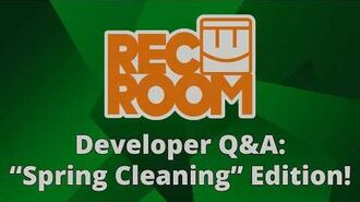 "Rec Room Developer Q&A- ""Spring Cleaning"" Edition!"