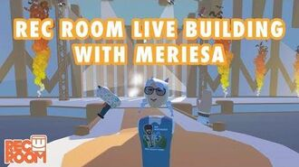 Rec Room Live Building with Meriesa