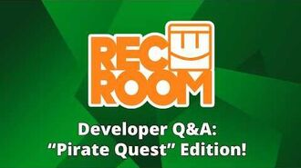 "Rec Room Developer Q&A- ""Pirate Quest"" Edition!"