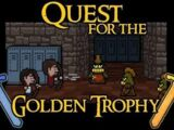 Quest for the Golden Trophy