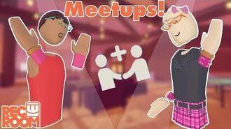 How To Rec Room - Meetups!