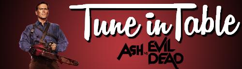 Ash vs Evil Dead Tune in Table