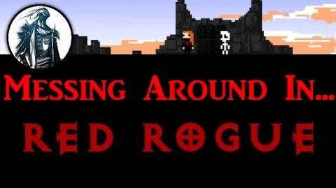 Messing Around In... Red Rogue (Part 1)
