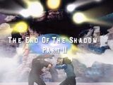 The End Of The Shadow: Part II