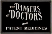 The Dangers of Doctors and Medical Science