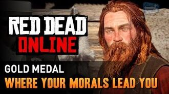 Red Dead Online - Mission 6 - Where Your Morals Lead You Gold Medal