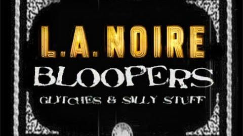 Bloopers, Glitches & Silly Stuff - L.A.Noire Ep
