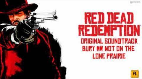 Bury Me Not On The Lone Prairie Red Dead Redemption