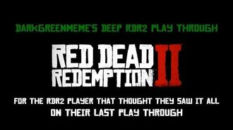 DarkGreenMeme's Deep RDR2 Play Through - Trailer 2
