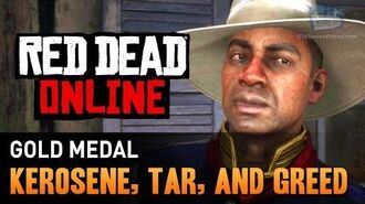 Red Dead Online - Mission 4 - Kerosene, Tar, and Greed Gold Medal