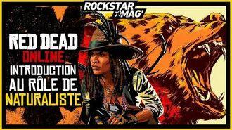 RED DEAD ONLINE INTRODUCTION AU RÔLE DE NATURALISTE Rockstar Mag'