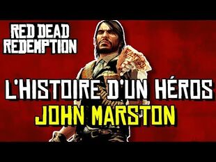 John Marston - L'Histoire D'un Héros De Jeu Vidéo (RDR1)