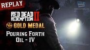 RDR2 PC - Mission 20 - Pouring Forth Oil IV Replay & Gold Medal