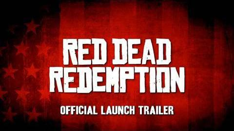 Red Dead Redemption Official Launch Trailer