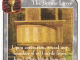 The Bronze Laver (Pi)