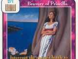 Bravery of Priscilla (Wo)