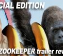 Special Edition: The Zookeeper Trailer (1447)