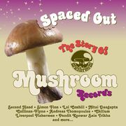 SpacedOutTheStoryofMushroomRecords