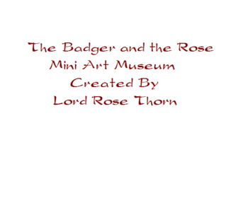 The Badger and the Rose Mini Art Museum Logo By Lord Rose Thorn
