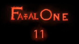 Fatal One- 11 - Part 1
