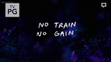 No Train No Gain - Title Card