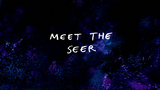 Meet the Seer - Title Card