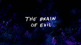 The Brain of Evil - Title Card