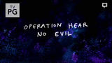 Operation Hear No Evil - Title Card