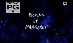 PickingUpMargaret