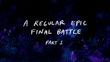 A Regular Epic Final Battle - Part 1 - Title Card
