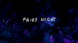 Fries Night - Title Card