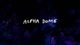 Alpha Dome - Title Card