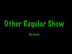 Other Regular Show
