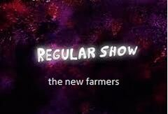 Regular show the new farmers
