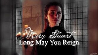 Mary Stuart Long May You Reign