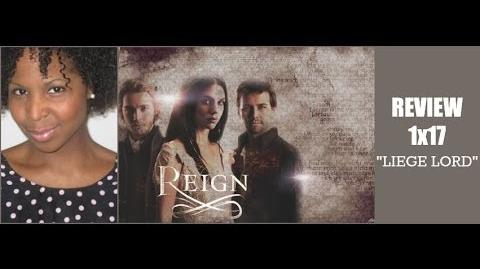 """Reign 1x17 Review """"Liege Lord"""""""
