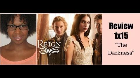 """Reign 1x15 Review """"The Darkness"""""""