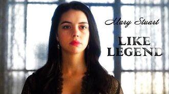 Mary Stuart ǁ Like Legend