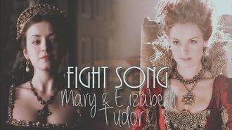 Tudors & Reign Mary & Elizabeth Tudor Fight Song +3x02