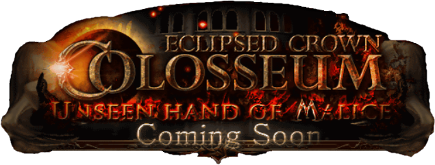 Eclipsed Crown Colosseum Unseen Hand of Malice Preview