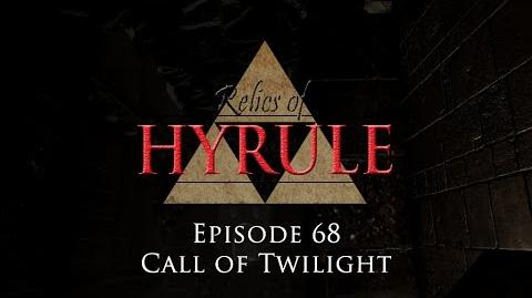 Relics of Hyrule- The Series Episode 68 - Call of Twilight