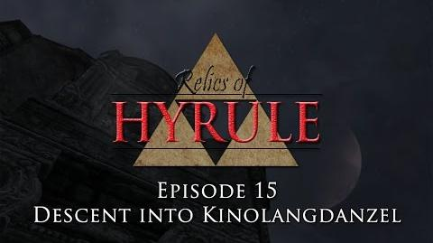 Relics of Hyrule- The Series - Episode 15 - Descent into Kinolangdanzel